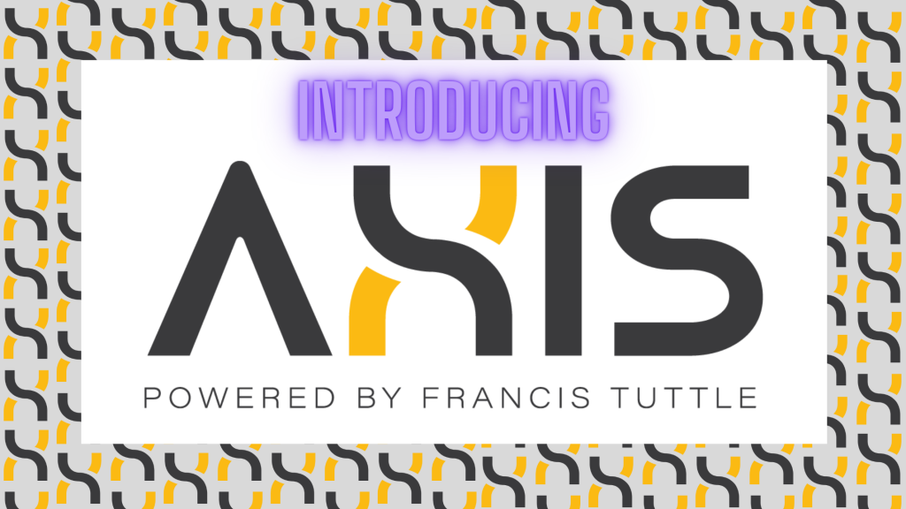 Graphic with words introducing AXIS powered by Francis Tuttle